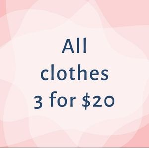 3for$20 All jeans, tops, sweaters, blouses,
